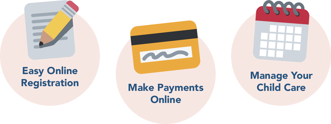 Easy Online Registration, Make Payments Online, Manage Your Child Care